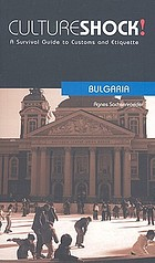 Culture shock! Bulgaria : a survival guide to customs and etiquette