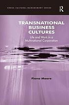 Transnational business cultures : life and work in a multinational corporation