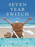 Seven year switch : a novel