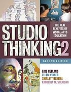 Studio thinking 2 : the real benefits of visual arts education