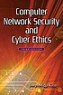 Computer network security and cyber ethics by  Joseph Migga Kizza