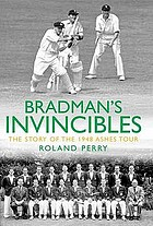 Bradman's invincibles : the story of the 1948 Ashes tour
