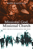 Missional God, missional church : hope for re-evangelizing the West