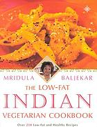 The low-fat Indian vegetarian cookbook