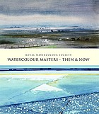 Watercolour masters, then & now