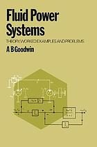 Fluid power systems : theory, worked examples and problems