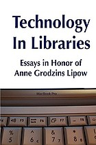 Technology in libraries : essays in honor of Anne Grodzins Lipow