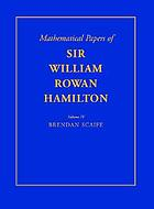 The mathematical papers of Sir William Rowan Hamilton. Vol. 4, Geometry, analysis, astronomy, probability and finite differences, miscellaneous