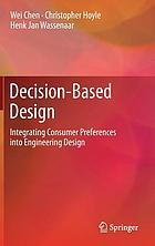 Decision-based design : integrating consumer preferences into engineering design