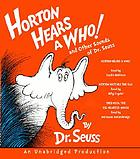 Horton hears a who! : and other sounds of Dr. Seuss