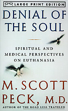 Denial of the soul : spiritual and medical perspectives on euthanasia