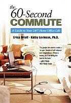 The 60-second commute a guide to your 24/7 home office life