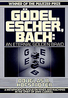 Godel, Escher, Bach : an eternal golden braid
