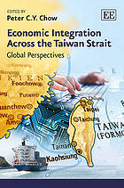Economic Integration Across the Taiwan Strait : Global Perspectives