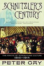 Schnitzler's century : the making of middle-class culture, 1815-1914