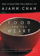 Food for the heart : the collected teachings of Ajahn Chah