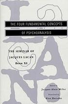The four fundamental concepts of psychoanalysis : the seminar of Jaques Lacan Book XI