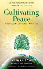 Cultivating peace  : becoming a 21st-century peace ambassador