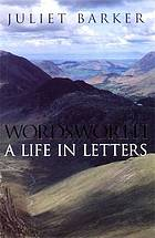 Wordsworth : a life in letters