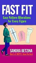 Fast fit : easy pattern alterations for every figure