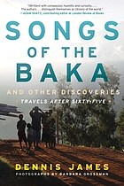 Songs of the Baka and other discoveries : travels after age sixty-five