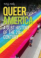 Queer America: A GLBT History of the 20th Century cover image
