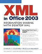 XML in Office 2003 : information sharing with Desktop XML