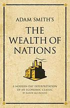 Adam Smith's The wealth of nations : a modern-day interpretation of an economic classic