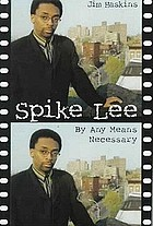 Spike Lee : by any means necessary