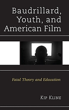 Baudrillard, youth, and American film : fatal theory and education