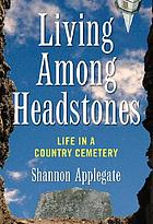 Living among headstones : life in a country cemetery