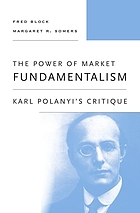 The power of market fundamentalism : Karl Polanyi's critique