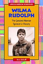Wilma Rudolph : the greatest woman sprinter in history