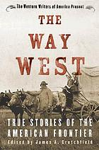 The way west : true stories of the American frontier