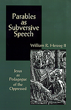 Parables as subversive speech : Jesus as pedagogue of the oppressed