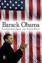 Barack Obama : this improbable quest