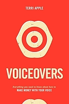 Voiceovers : everything you need to know about how to make money with your voice