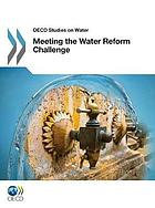 Meeting the water reform challenge.