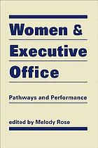 Women & executive office : pathways & performance