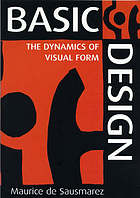 Basic design : the dynamics of visual form