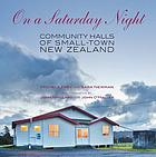 On a Saturday night : community halls of small-town New Zealand
