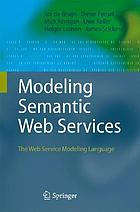 Modeling Semantic Web services : the web service modeling language