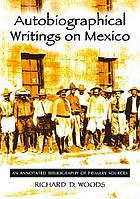 Autobiographical writings on Mexico : an annotated bibliography of primary sources