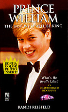 Prince William : the boy who will be king : an unauthorized biography