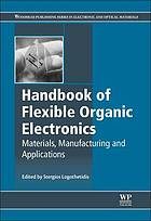 Handbook of flexible organic electronics : materials, manufacturing and applications