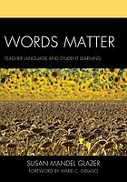 Words matter : teacher language and student learning