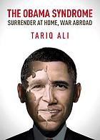 The Obama syndrome : surrender at home, war abroad