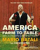 America--farm to table : simple, delicious recipes celebrating local farmers