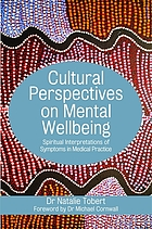 Cultural Perspectives on Mental Wellbeing : Spiritual Interpretations of Symptoms in Medical Practice.