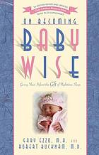 On becoming baby wise : giving your infant the gift of nighttime sleep